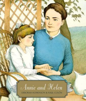 Annie and Helen By Hopkinson, Deborah/ Colon, Raul (ILT)
