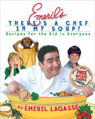 Emeril's There's a Chef in My Soup By Lagasse, Emeril