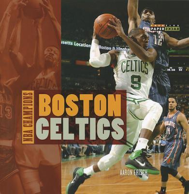 Boston Celtics By Frisch, Aaron