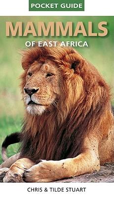 Pocket Guide Mammals of East Africa By Stuart, Chris/ Stuart, Tilde
